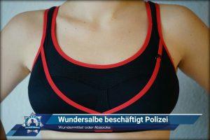 Wundermittel oder Abzocke: Wundersalbe beschäftigt Polizei