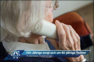 Mutterliebe, Muttersorge: 105-Jährige sorgt sich um 80-jährige Tochter