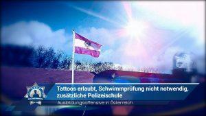 Ausbildungsoffensive in Österreich: Tattoos erlaubt, Schwimmprüfung nicht notwendig, zusätzliche Polizeischule