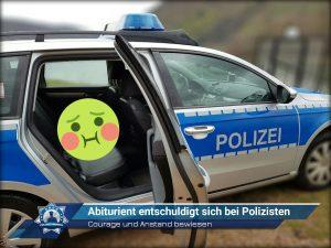 #FrühlingsCourage und Anstand bewiesen: Abiturient entschuldigt sich bei Polizistenfest