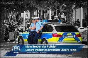 Leserbrief von Carsten: Mein Bruder, der Polizist - Unsere Polizisten brauchen unsere Hilfe!