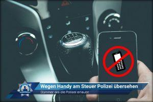 Dümmer als die Polizei erlaubt: Wegen Handy am Steuer Polizei übersehen