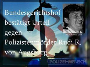 Bundesgerichtshof bestätigt Urteil gegen Polizistenmörder Rudi R. von Augsburg