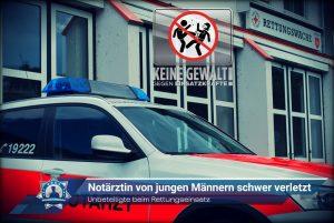 Unbeteiligte beim Rettungseinsatz: Notärztin von jungen Männern schwer verletzt