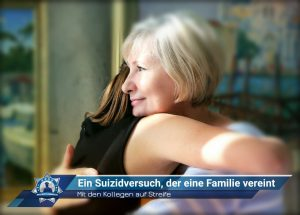 Mit den Kollegen auf Streife: Ein Suizidversuch der eine Familie vereint