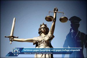 Tätlicher Übergriff bei Festnahme: Verfahren gegen Gewalttäter wird gegen Auflage eingestellt