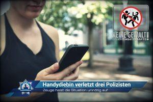 Zeuge heizt die Situation unnötig auf: Handydiebin verletzt drei Polizisten