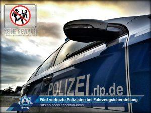 Fahren ohne Fahrerlaubnis: Fünf verletzte Polizisten bei Fahrzeugsicherstellung
