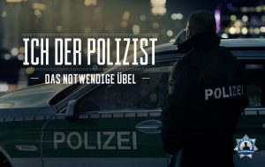 Ich, der Polizist - Das notwendige Übel