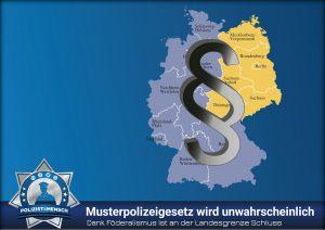 Dank Föderalismus ist an der Landesgrenze Schluss: Musterpolizeigesetz wird unwahrscheinlich