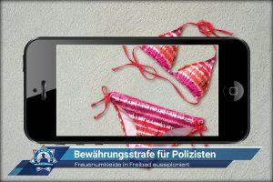 Frauenumkleide in Freibad ausspioniert: Bewährungsstrafe für Polizisten