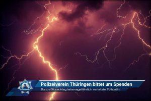 Durch Blitzschlag lebensgefährlich verletzte Polizistin: Polizeiverein Thüringen bittet um Spenden