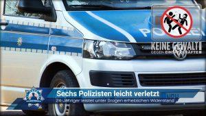24-Jähriger leistet unter Drogen erheblichen Widerstand: Sechs Polizisten leicht verletzt