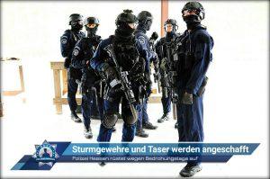 Polizei Hessen rüstet wegen Bedrohungslage auf: Sturmgewehre und Taser werden angeschafft