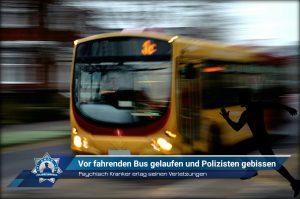 Psychisch Kranker erlag seinen Verletzungen: Vor fahrenden Bus gelaufen und Polizisten gebissen