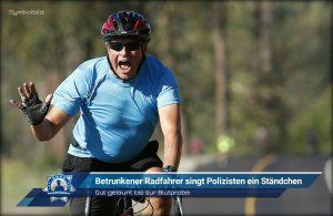 Gute gelaunt bis zur Blutprobe: Betrunkener Radfahrer singt Polizisten ein Ständchen