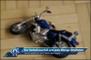 """Motorradfahrer wird """"Held"""" des Tages: Ein Verkehrsunfall und jede Menge Straftaten"""