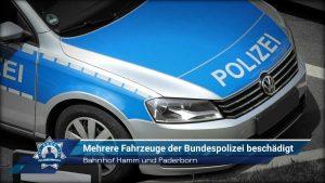 Bahnhof Hamm und Paderborn: Mehrere Fahrzeuge der Bundespolizei beschädigt