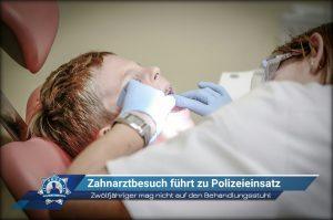 Zwölfjähriger mag nicht auf den Behandlungsstuhl: Zahnarztbesuch führt zu Polizeieinsatz