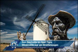 Der Pressebericht im Original: Don Quichotte im Opel Tigra - Windmühle war ein Streifenwagen