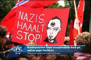 Statement - Chemnitz zwischen den Extremen: Bundespräsident findet staatsfeindliche Band gut, weil sie gegen Rechte ist