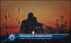 Polizistin verliebt sich in Gewohnheitsstraftäter: Trennung und Disziplinarstrafe