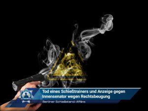 Berliner Schießstand-Affäre: Tod eines Schießtrainers und Anzeige gegen Innensenator wegen Rechtsbeugung