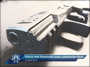Suspendiert: Polizist leiht Dienstwaffe einem unbekannten Mann