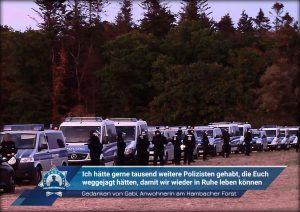 Gedanken von Gabi, Anwohnerin am Hambacher Forst: Ich hätte gerne tausend weitere Polizisten gehabt, die Euch weggejagt hätten, damit wir wieder in Ruhe leben können