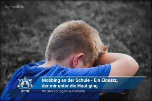 Mit den Kollegen auf Streife: Mobbing an der Schule - Ein Einsatz, der mir unter die Haut ging