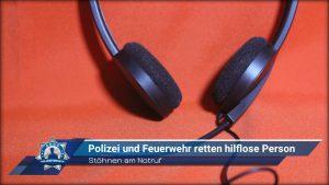 Stöhnen am Notruf: Polizei und Feuerwehr retten hilflose Person