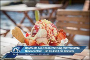Der Polizeibericht im Original: Handfeste Auseinandersetzung mit vermuteter Nebenbuhlerin - Ein Eis kühlt die Gemüter