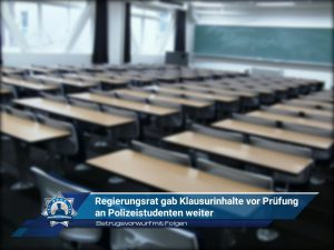 Betrugsvorwurf mit Folgen: Regierungsrat gab Klausurinhalte vor Prüfung an Polizeistudenten weiter