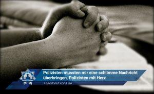 Leserbrief von Lisa: Polizisten mussten mir eine schlimme Nachricht überbringen, Polizisten mit Herz