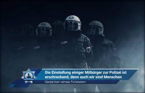 Gedanken eines Polizisten: Die Einstellung einiger Mitbürger zur Polizei ist erschreckend, denn auch wir sind Menschen