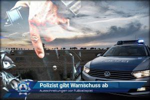 Ausschreitungen vor Fußballspiel: Polizist gibt Warnschuss ab