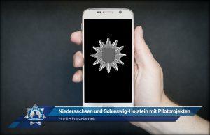 Mobile Polizeiarbeit: Niedersachsen und Schleswig-Holstein mit Pilotprojekten