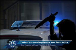 Zweimal Messerangriffe auf Polizisten in 24 Stunden: Zweimal Schusswaffengebrauch, einmal davon tödlich