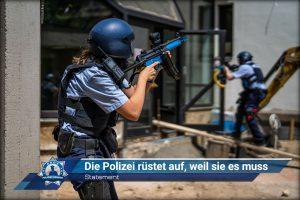 Statement: Die Polizei rüstet auf, weil sie es muss