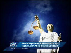 Freispruch: Polizist begeht nach Weihnachtsfeier und ungewohntem Alkoholkonsum Straftaten