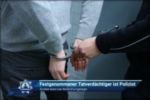 Großeinsatz bei Bedrohungslage: Festgenommener Tatverdächtiger ist Polizist