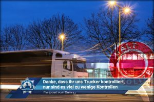 Fanpost von Danny: Danke, dass ihr uns Trucker kontrolliert, nur sind es viel zu wenige Kontrollen