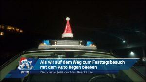 Die positive (Weihnachts-) Geschichte: Als wir auf dem Weg zum Festtagsbesuch mit dem Auto liegen blieben