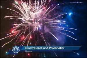 Silvester: Zusatzdienst und Polenböller