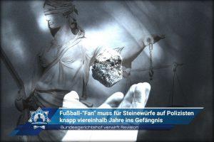"""Bundesgerichtshof verwirft Revision: Fußball-""""Fan"""" muss für Steinewürfe auf Polizisten viereinhalb Jahre ins Gefängnis"""
