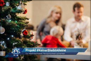 Zur Weihnachtszeit Menschlichkeit schenken: Projekt #Keinerbleibtallein