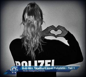 Mit den Kollegen auf Streife: Aus dem Tagebuch einer Polizistin - Teil 1