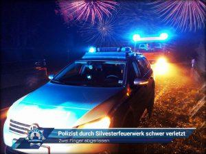 Zwei Finger abgerissen: Polizist durch Silvesterfeuerwerk schwer verletzt