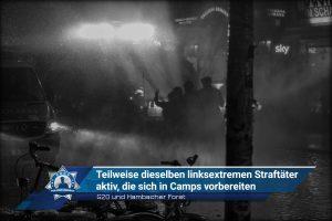 G20 und Hambacher Forst: Teilweise dieselben linksextremen Straftäter aktiv, die sich in Camps vorbereiten