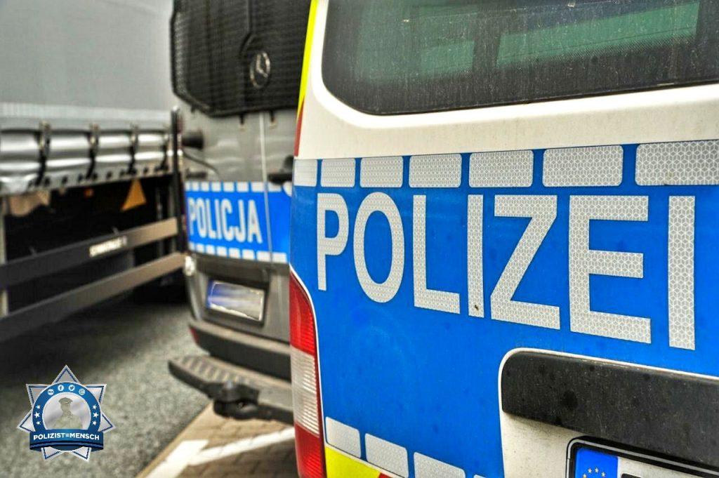 """""""Grüße von einer gemeinsamen Kontrolle der deutschen und der polnischen Polizei, Krystian"""""""